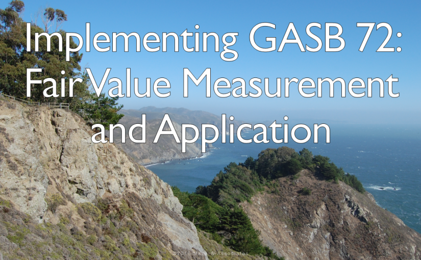 Maze Live 2016 Implementing GASB 72: Fair Value Measurement and Application