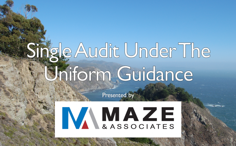 Maze Live 2016 Changes in Grant Management and How to Prepare for the Single Audit